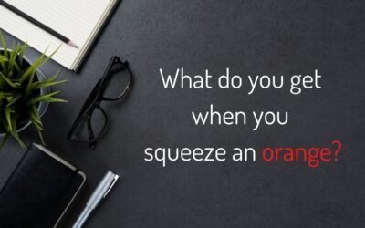 What do you get when you squeeze an orange?