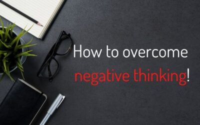 How to overcome negative thinking!