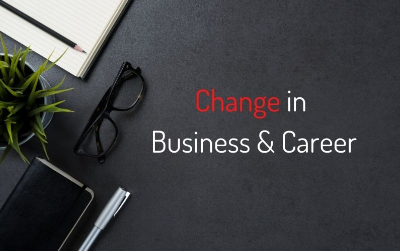 Change in Business and Career